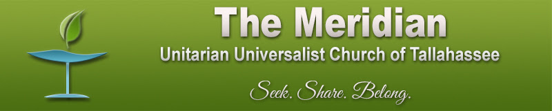 The Meridian - Unitarian Universalist Church of Tallahassee - Seek. Share. Belong.
